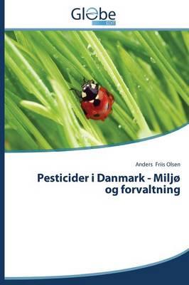 Pesticider I Danmark - Miljo Og Forvaltning (Paperback)
