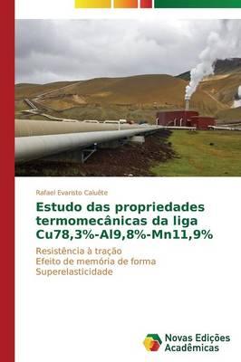 Estudo Das Propriedades Termomecanicas Da Liga Cu78,3%-Al9,8%-Mn11,9% (Paperback)