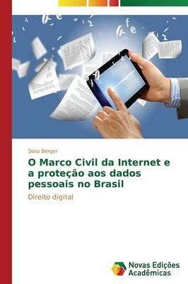 O Marco Civil Da Internet E a Protecao Aos Dados Pessoais No Brasil (Paperback)