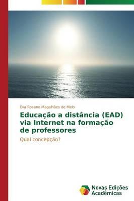 Educacao a Distancia (Ead) Via Internet Na Formacao de Professores (Paperback)