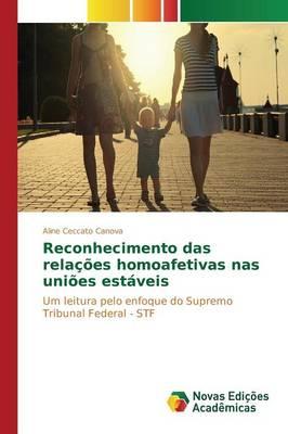 Reconhecimento Das Relacoes Homoafetivas NAS Unioes Estaveis (Paperback)