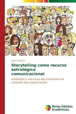 Storytelling Como Recurso Estrategico Comunicacional (Paperback)