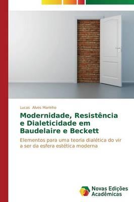 Modernidade, Resistencia E Dialeticidade Em Baudelaire E Beckett (Paperback)