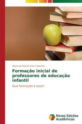 Formacao Inicial de Professores de Educacao Infantil (Paperback)
