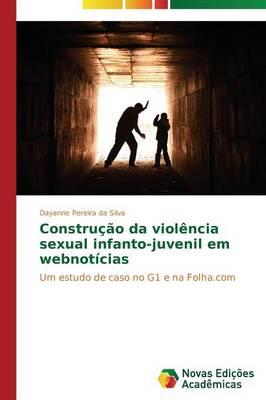 Construcao Da Violencia Sexual Infanto-Juvenil Em Webnoticias (Paperback)