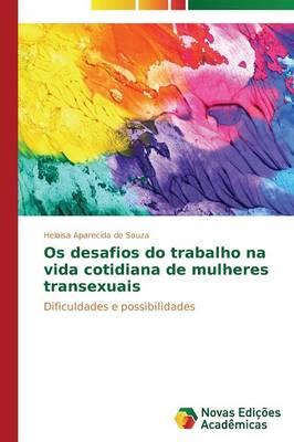 OS Desafios Do Trabalho Na Vida Cotidiana de Mulheres Transexuais (Paperback)