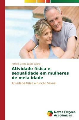 Atividade Fisica E Sexualidade Em Mulheres de Meia Idade (Paperback)