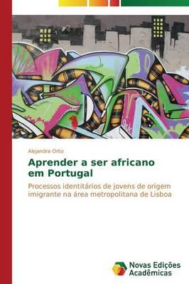 Aprender a Ser Africano Em Portugal (Paperback)