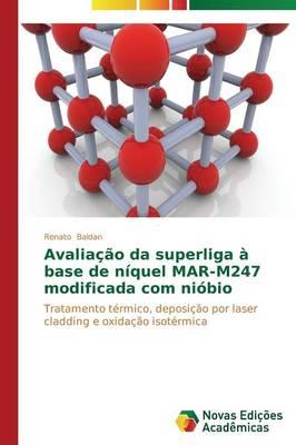 Avaliacao Da Superliga a Base de Niquel Mar-M247 Modificada Com Niobio (Paperback)