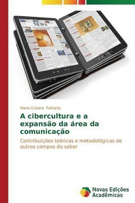 A Cibercultura E a Expansao Da Area Da Comunicacao (Paperback)