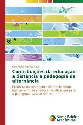 Contribuicoes Da Educacao a Distancia a Pedagogia Da Alternancia (Paperback)