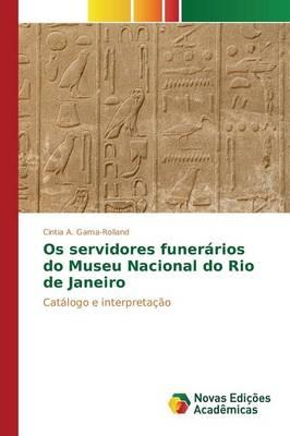 OS Servidores Funerarios Do Museu Nacional Do Rio de Janeiro (Paperback)
