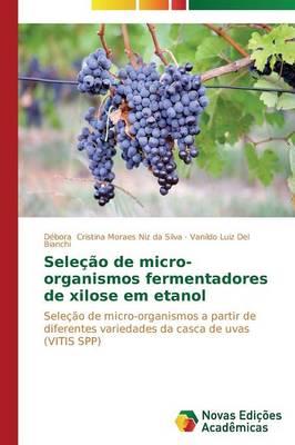 Selecao de Micro-Organismos Fermentadores de Xilose Em Etanol (Paperback)