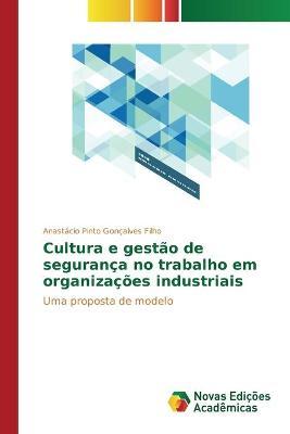 Cultura E Gest o de Seguran a No Trabalho Em Organiza es Industriais (Paperback)