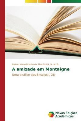 A Amizade Em Montaigne (Paperback)