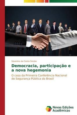 Democracia, Participacao E a Nova Hegemonia (Paperback)