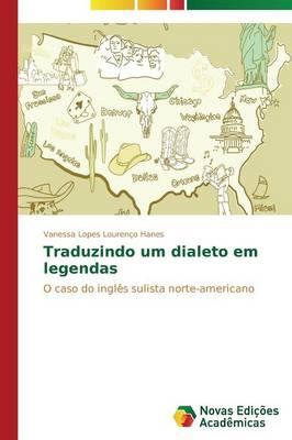 Traduzindo Um Dialeto Em Legendas (Paperback)
