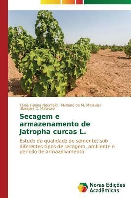 Secagem E Armazenamento de Jatropha Curcas L. (Paperback)