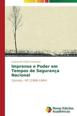 Imprensa E Poder Em Tempos de Seguranca Nacional (Paperback)