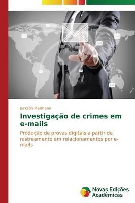 Investigacao de Crimes Em E-Mails (Paperback)