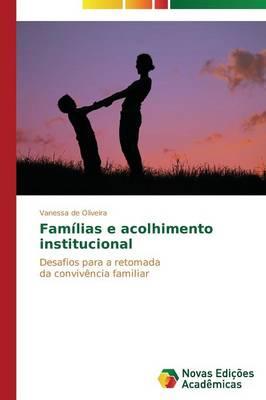 Familias E Acolhimento Institucional (Paperback)