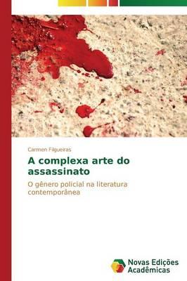 A Complexa Arte Do Assassinato (Paperback)
