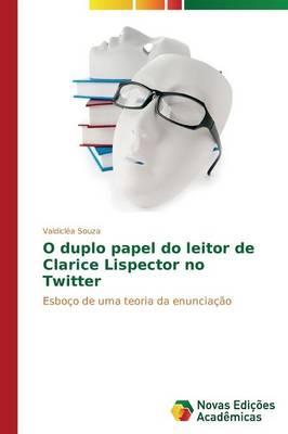 O Duplo Papel Do Leitor de Clarice Lispector No Twitter (Paperback)