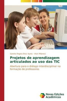 Projetos de Aprendizagem Articulados Ao USO Das Tic (Paperback)