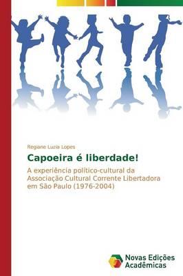 Capoeira E Liberdade! (Paperback)