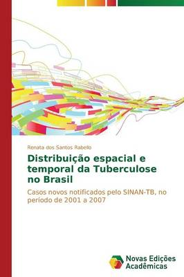 Distribuicao Espacial E Temporal Da Tuberculose No Brasil (Paperback)