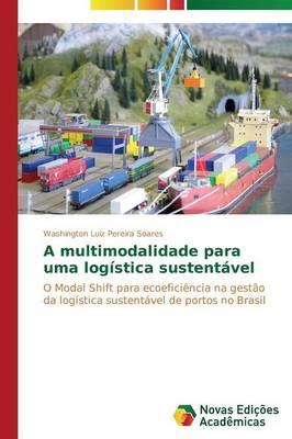 A Multimodalidade Para Uma Logistica Sustentavel (Paperback)