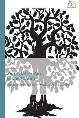 Zwei Jahre Am Eichenbaum (Paperback)