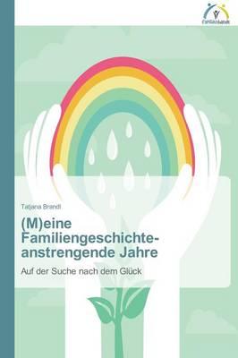 (M)Eine Familiengeschichte - Anstrengende Jahre (Paperback)