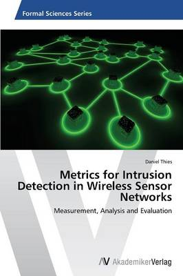 Metrics for Intrusion Detection in Wireless Sensor Networks (Paperback)