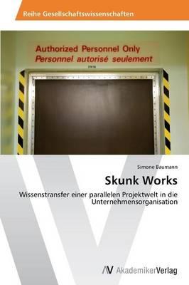 Skunk Works (Paperback)