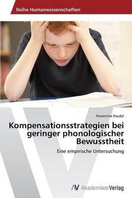 Kompensationsstrategien Bei Geringer Phonologischer Bewusstheit (Paperback)