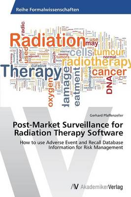 Post-Market Surveillance for Radiation Therapy Software (Paperback)