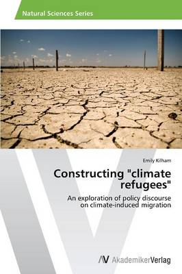 Constructing Climate Refugees (Paperback)