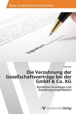 Die Verzahnung Der Gesellschaftsvertrage Bei Der Gmbh & Co. Kg (Paperback)