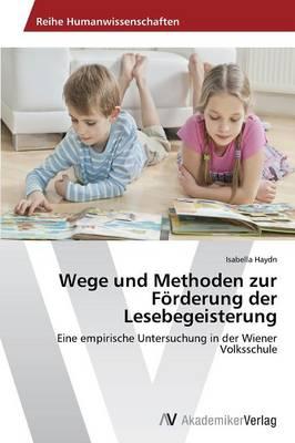 Wege Und Methoden Zur Forderung Der Lesebegeisterung (Paperback)