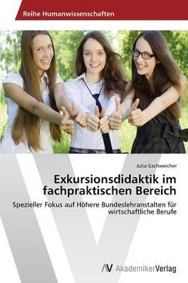 Exkursionsdidaktik Im Fachpraktischen Bereich (Paperback)
