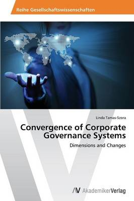 Convergence of Corporate Governance Systems (Paperback)