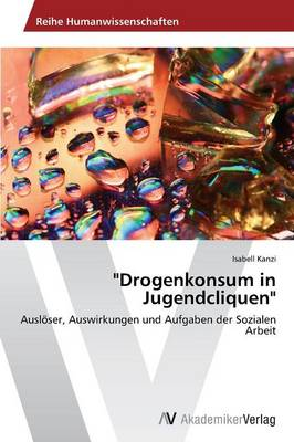 """Drogenkonsum in Jugendcliquen"" (Paperback)"