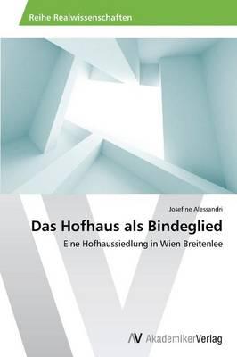 Das Hofhaus ALS Bindeglied (Paperback)