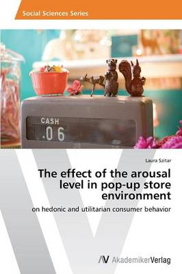 The Effect of the Arousal Level in Pop-Up Store Environment (Paperback)