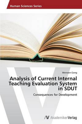 Analysis of Current Internal Teaching Evaluation System in Sdut (Paperback)