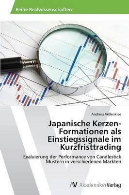 Japanische Kerzen-Formationen ALS Einstiegssignale Im Kurzfristtrading (Paperback)
