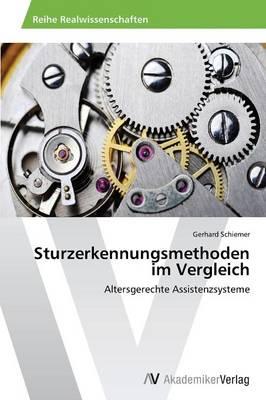 Sturzerkennungsmethoden Im Vergleich (Paperback)