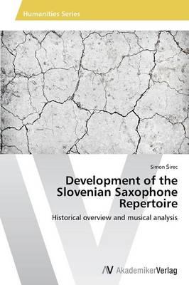 Development of the Slovenian Saxophone Repertoire (Paperback)