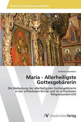 Maria - Allerheiligste Gottesgebarerin (Paperback)